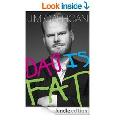 Dad Is Fat: Jim Gaffigan. Gaffigan is one of my favorite comedians, and this was an enjoyable take on fatherhood. I read some passages aloud to friends they were so funny!
