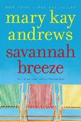 SavannahBreeze - Mary Kay Andrews A Must Read! Fall in love with Savannah and Tybee all over again! ~xx