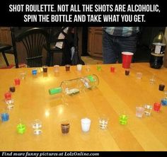Shot roulette. Sounds like a party. Planning on doing this for the big 18th Saturday night (((: