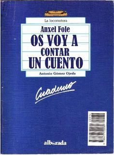 """Género: Cuaderno de actividades escolares (sobre la obra """"Os voy a contar un cuento"""", de Anxel Fole) Editorial: Alborada Ediciones (Col. """"La locomotora"""") Publicación: Madrid, 1988"""