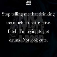 Alcoholic Quotes Alcohol Quotes I'm Not An Alcoholic I Only Drink Two Times A Year