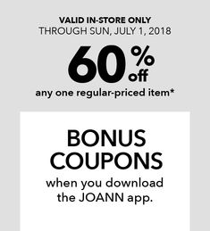 60% off any one regular-priced item when you download the JOANN app.