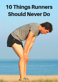 10 Things Runners Should Never Do - http://bit.ly/1PWdtRD