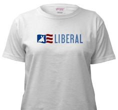 Liberal T-Shirt from Democrat Brand