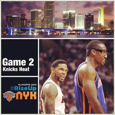 Game 2: Knicks vs. Heat