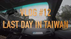 Last Day In Taiwan | Vlog 12