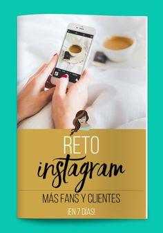 Reto Instagram GRATIS para lograr más fans y clientes en 7 días. Redes. Comunicación. Marketing.