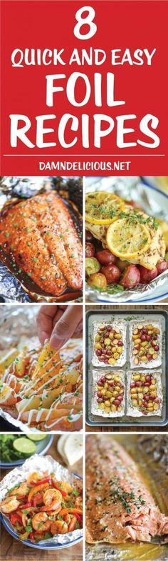 8 Quick and Easy Foil Recipes - Easy, peasy no-fuss recipes using foil - perfect for grilling, camping, or right at home in your oven with zero clean up!