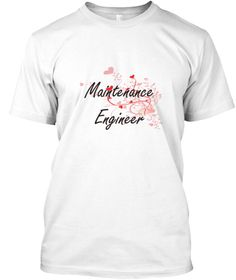 Maintenance Engineer Heart Design White T-Shirt Front - This is the perfect gift for someone who loves Maintenance Engineer. Thank you for visiting my page (Related terms: Professional jobs,job Maintenance Engineer,Maintenance Engineer,maintenance engineers,floor cleaning ...)