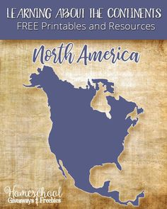 Learning About the Continents FREE Printables and Resources: North America | Homeschool Giveaways