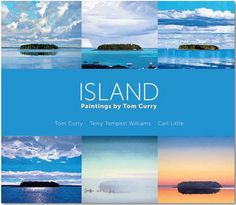 Island by Tom Curry with Terry Tempest Williams and Carl Little