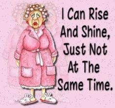 this is me in the morning!
