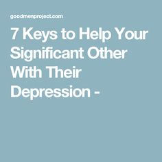 how to help your significant other with depression