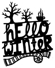 """""""hello winter"""" paper cut out, I think. Love! Reminds me of @jordan veirs"""