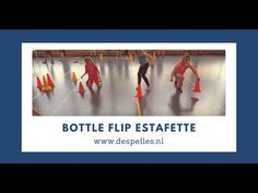 Bottle-flip estafette in de gymles - De Spelles - www.despelles.nl - YouTube