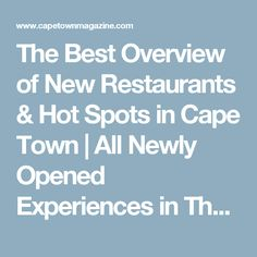 The weekly updated overview of new restaurants, shops, bars, clubs and other hot spots in Cape Town. From fresh concept eateries to novel pubs and kids' play places, there are always interesting new additions to the Mother City. Kids Play Places, Hot Spots, Interesting News, Cape Town, Kids Playing, Restaurants, Good Things, City, Diners