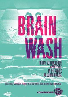 Poster design for Brain Wash at Cornerhouse, Manchester    #graphic #design