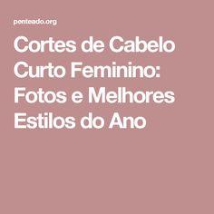 Cortes de Cabelo Curto Feminino: Fotos e Melhores Estilos do Ano