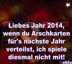 Liebes Jahr 2014, wenn du Arschkarten für's nächste Jahr verteilst... ☆ hobia ★ Deine tägliche Portion Internet