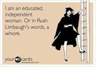 """I am an educated, independent woman. Or in Rush Limbaugh's words, a whore."" Proud to have Rush Limbaugh as an enemy. fuck that guy. Lol, Etsy Vintage, Just In Case, Just For You, Rush Limbaugh, Independent Women, Thats The Way, E Cards, Greeting Cards"
