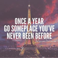 Travel to a new place every year. It will open your mind and expand your horizons. - Via @successdiaries  @successdiaries