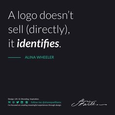 """""""A logo doesn't sell (directly), it identifies. Design Quotes, Branding, Logo, Inspiration, Biblical Inspiration, Brand Management, Logos, Identity Branding, Inspirational"""