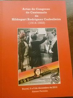 Actas do Congreso do Centenario de Hildegart Rodríguez Carballeira: http://kmelot.biblioteca.udc.es/record=b1648545~S1*gag