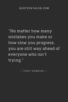 Tony Robbins Quote - No matter how many mistakes you make or... | Quote Catalog