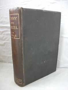 Tommy and Grizel / by J. M. Barrie  - signed 1900