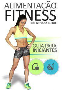 Alimentação Fitness Guia Para Iniciantes