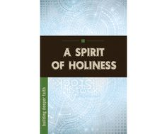 A Spirit for Holiness  (Building Deeper #Faith Series) This book is a five week #biblestudy which examines the essentials of #spiritual #formation, holiness, freedom from materialism and time, and the calling to make other #disciples. #spiritualformation
