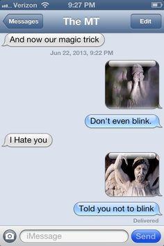 Weeping Angels texting prank.