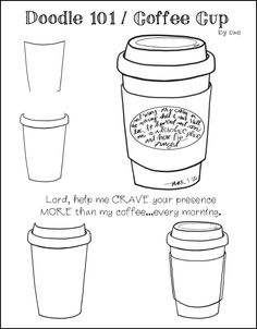 coffee cup What if we CRAVED time with our God as much as we crave our coffee? (or coke, or tea, or ___) Lets pray that the Lord causes a stirring in our hearts that draws us to Him FIRSTbe Doodle Drawings, Easy Drawings, Doodle Art, Scripture Art, Bible Art, Christian Drawings, Coffee Doodle, Bible Doodling, Coffee Drawing