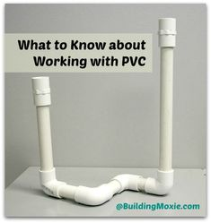 PVC 101 :: Using PVC for DIY Projects