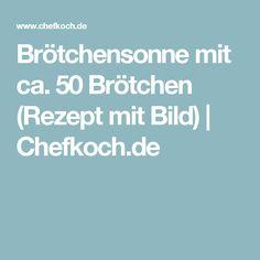 Brötchensonne mit ca. 50 Brötchen (Rezept mit Bild)   Chefkoch.de