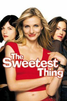 The Sweetest Thing 2002 Movie Poster Used Cameron Diaz, Selma Blair, Christina Applegate Girly Movies, Funny Movies, Comedy Movies, Funniest Movies, Funny Comedy, The Sweetest Thing Movie, Love Movie, Movie Tv, Chick Flick Movies