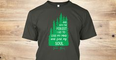Discover Into The Forest T-Shirt from The Hiking Life, a custom product made just for you by Teespring. With world-class production and customer support, your satisfaction is guaranteed. - And Into The Forest I Go To Lose My Mind And...