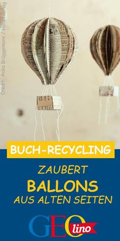 Buchrecycling: Bastelidee In this crafting guide, we show you how to make small hot air balloons from book pages GEOLINO. recycling And Home Improvement Upcycled Home Decor, Recycled Crafts, Book Folding, Scrapbook, Hot Air Balloon, Diy Toys, Balloon Decorations, Diy Paper, Diy For Kids