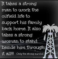 The oilfield life requires strength. Oilfield Quotes, Oilfield Humor, Oilfield Girlfriend, Oilfield Trash, Oilfield Wife, Girlfriend Quotes, Wife Quotes, Mood Quotes, Qoutes