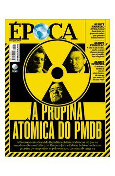Revista ÉPOCA - capa edição 900 - A propina atômica do PMDB (Foto: Divulgação/ÉPOCA)
