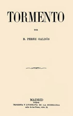 Benito Pérez Galdós, Tormento