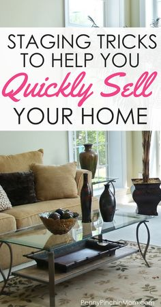 Super Smart Staging Tricks To Help You Quickly Sell Your Home Selling House
