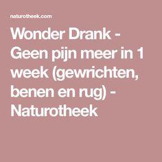 Wonder Drank - Geen pijn meer in 1 week (gewrichten, benen en rug) - Naturotheek