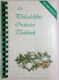 the philadelphia orchestra cookbook 1980 spiral bound 376 pages of recipes - Sheila Lukins Recipes