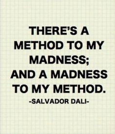 Theres-a-method-to-my-madness-and-a-madness-to-my-method.-Salvador-Dali.jpg (411×480)