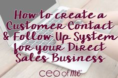 How to Create a Simple and Effective Customer Contact and Follow Up System for your Direct Sales Party Plan or Network Marketing Business