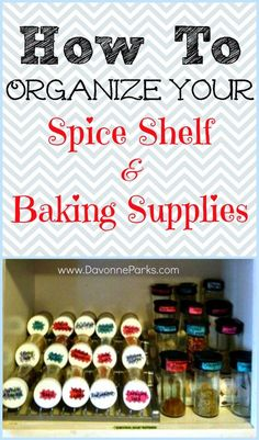 How to organize your spice shelf and baking supplies. These are FANTASTIC ideas for creating a real, workable, and lasting system in your own kitchen! Tip # 5 is SO helpful!