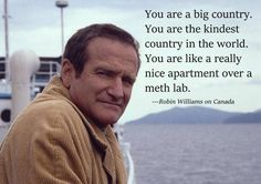 Funny pictures about Robin Williams on Canada. Oh, and cool pics about Robin Williams on Canada. Also, Robin Williams on Canada. Funny Quotes, Funny Memes, Hilarious, Jokes, Funny Shit, Funny Stuff, Random Stuff, Life Quotes, Comedy Quotes