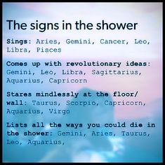 The Zodiac Signs In The Shower. #astrology #funny #zodiacsigns #horoscopes