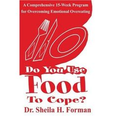 Do You Use Food To Cope?: A Comprehensive 15-Week Program for Overcoming Emotional Overeating (Paperback)  http://www.amazon.com/dp/0595212808/?tag=goandtalk-20  0595212808